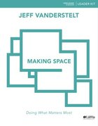 Making Space: Exploring Proverbs For What Matters Most (Leader Kit) Pack