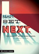 Ready. Set. Next: The Journey After High School Paperback