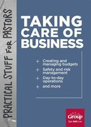 Taking Care of Business (Practical Stuff For Pastors Series)