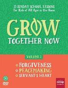 Forgiveness, Peacemaking, Servant's Heart (Includes Repoducibles and DVD) (#01 in Grow Together Now Series) Pack