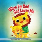 When I'm Sad, God Loves Me (Best Of Li'l Buddies Series) Board Book