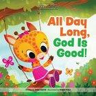 All Day Long, God is Good (Best Of Li'l Buddies Series) Board Book