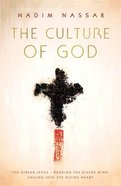 The Culture of God: The Syrian Jesus - Reading the Divine Mind, Sailing Into the Divine Heart Pb (Smaller)