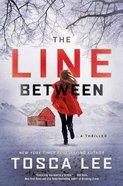 The Line Between (#01 in The Line Between Series) Hardback