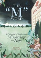 The Word: A Collection of Stories About Miscarriage and Hope Paperback
