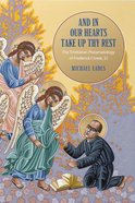 And in Our Hearts Take Up Thy Rest: The Trinitarian Pneumatology of Frederick Crowe, Sj Hardback