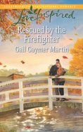 Rescued By the Firefighter (Love Inspired Series) eBook