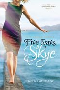 Five Days in Skye (#01 in Macdonald Family Series) eBook
