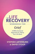 The Life Recovery Workbook For Grief (Life Recovery Workbook Series) eBook