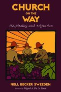 Church on the Way: Hospitality and Migration Paperback