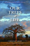 Our Trees of Life: The Darkening Sky Over Christ's Believers Paperback