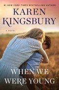 When We Were Young: A Novel (Baxter Family Series)