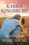When We Were Young: A Novel (Baxter Family Series) Paperback