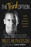 The Third Option: Hope For a Racially Divided Nation Paperback