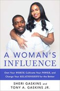 A Woman's Influence: Own Your Worth, Cultivate Your Power, and Change Your Relationships For the Better Hardback
