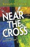 Near the Cross Paperback