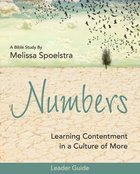 Numbers - Women's Bible Study: Learning Contentment in a Culture of More (Leader Guide) Paperback