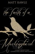 The Faith of a Mockingbird (Pop In Culture Series) Paperback