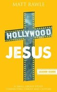 Hollywood Jesus (Leader Guide) (Pop In Culture Series) Paperback