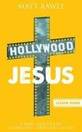 Hollywood Jesus (Leader Guide) (Pop In Culture Series) Paperback