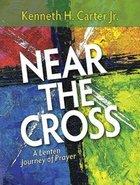 Near the Cross (Large Print) Paperback