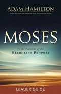 Moses: In the Footsteps of the Reluctant Prophet (Leader Guide) Paperback