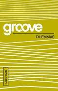 Dilemmas (Leader Guide) (Groove Series) Paperback