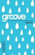 Grace (Leader Guide) (Groove Series) Paperback