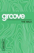 The Walk (Leader Guide) (Groove Series) Paperback