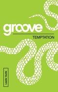 Temptation (Leader Guide) (Groove Series) Paperback