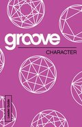Character (Leader Guide) (Groove Series) Paperback