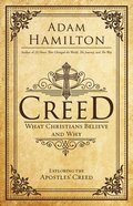 Creed: What Christians Believe and Why Hardback