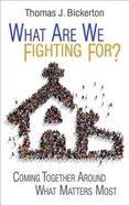 What Are We Fighting For? Participant's Study Book Paperback
