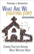What Are We Fighting For? (Leader Guide) Paperback