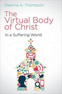 The Virtual Body of Christ in a Suffering World Paperback