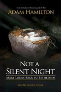 Not a Silent Night (Youth Leader Guide) Paperback