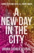A New Day in the City: Urban Church Revival Paperback