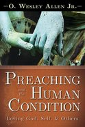 Preaching and the Human Condition Paperback