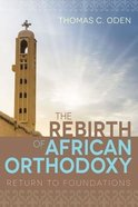 The Rebirth of African Orthodoxy Paperback