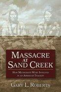 Massacre At Sand Creek Paperback