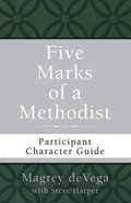 Five Marks of a Methodist: Participant Character Guide Paperback