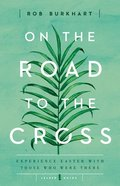 On the Road to the Cross (Leader Guide) Paperback
