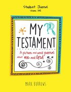 My Testament Student Journal (Volume One) Paperback