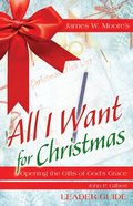 All I Want For Christmas (Leader Guide) Paperback