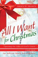 All I Want For Christmas (Children's Leader Guide) Paperback