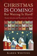 Christmas is Coming! But Waiting is Hard! Hardback
