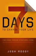 7 Days to Change Your Life Paperback