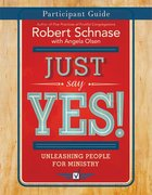 Just Say Yes! (Participant Guide) Paperback