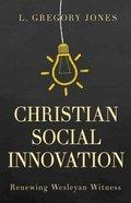 Christian Social Innovation Paperback