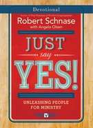 Just Say Yes! (Devotional) Paperback